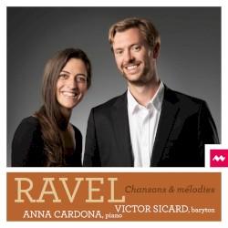 Mélodies by Ravel ;   Victor Sicard ,   Anna Cardona