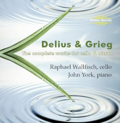 The Complete Works for Cello & Piano by Delius ,   Grieg ;   Raphael Wallfisch ,   John York